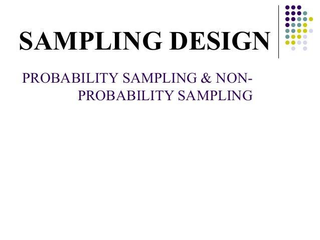 SAMPLING DESIGNPROBABILITY SAMPLING & NON-      PROBABILITY SAMPLING                   Muhammad Bilal,                   R...