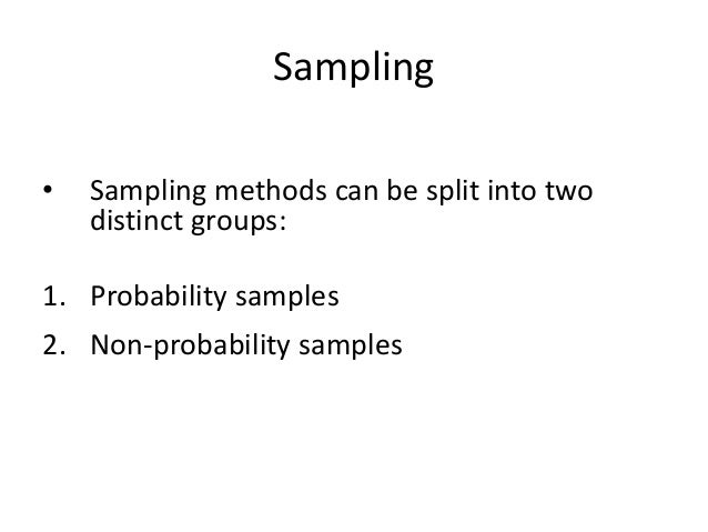 types of sampling research Types of probability samples: many strategies can be used to create a probability sample each starts with a sampling frame, which can be thought of as a list of all.