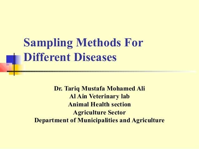 Sampling Methods ForDifferent Diseases       Dr. Tariq Mustafa Mohamed Ali            Al Ain Veterinary lab            Ani...