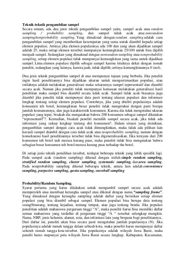 Teknik-teknik pengambilan sampelSecara umum, ada dua jenis teknik pengambilan sampel yaitu, sampel acak atau randomsamplin...