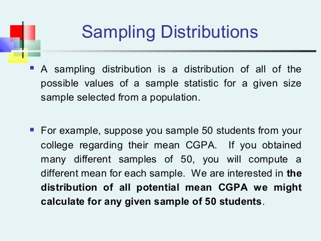 Sampling Distributions  A sampling distribution is a distribution of all of the possible values of a sample statistic for...