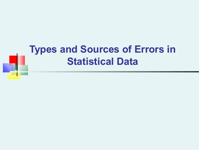 Types and Sources of Errors in Statistical Data