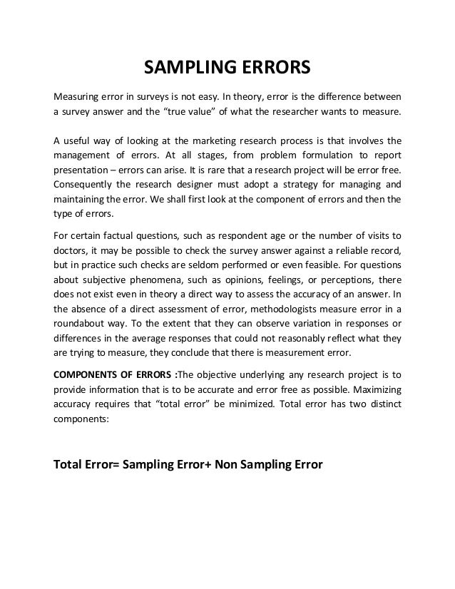 SAMPLING ERRORS Measuring error in surveys is not easy. In theory, error is the difference between a survey answer and the...