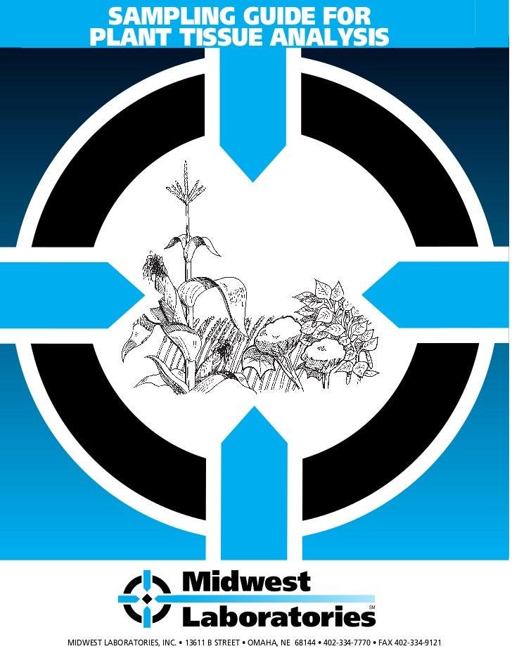 SAMPLING GUIDE FOR     PLANT TISSUE ANALYSISMIDWEST LABORATORIES, INC. • 13611 B STREET • OMAHA, NE 68144 • 402-334-7770 •...
