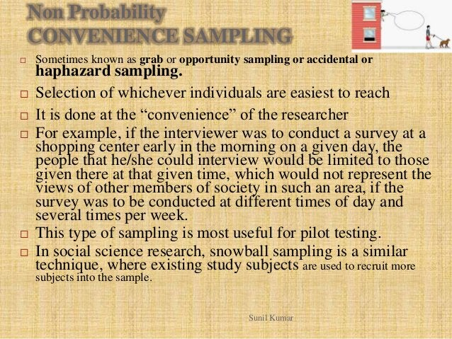 Non Probability CONVENIENCE SAMPLING  Sometimes known as grab or opportunity sampling or accidental or haphazard sampling...