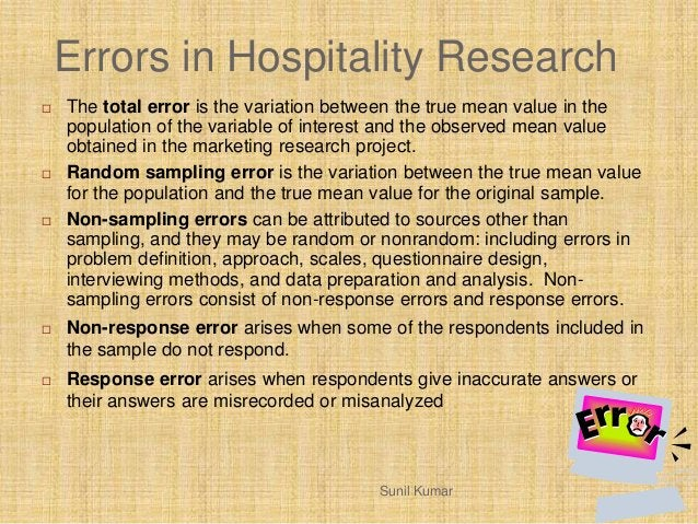Errors in Hospitality Research  The total error is the variation between the true mean value in the population of the var...