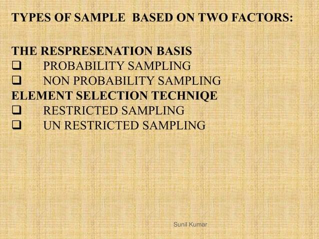 THE RESPRESENATION BASIS  PROBABILITY SAMPLING  NON PROBABILITY SAMPLING ELEMENT SELECTION TECHNIQE  RESTRICTED SAMPLIN...