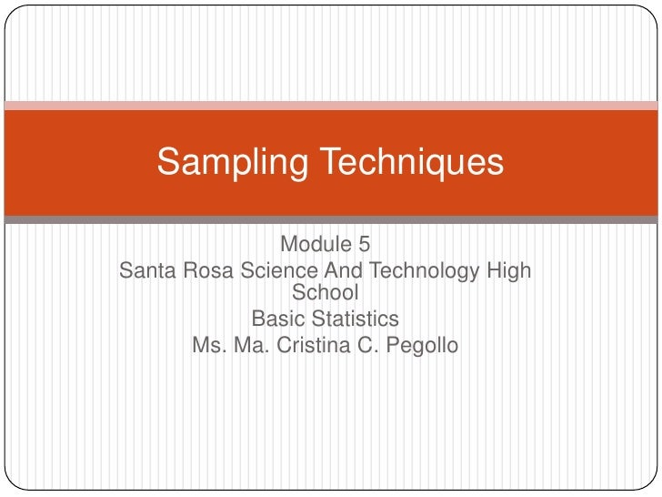 Sampling Techniques               Module 5Santa Rosa Science And Technology High                School            Basic St...