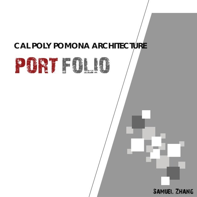 PORT FOLIO Samuel Zhang CAL POLY POMONA ARCHITECTURE