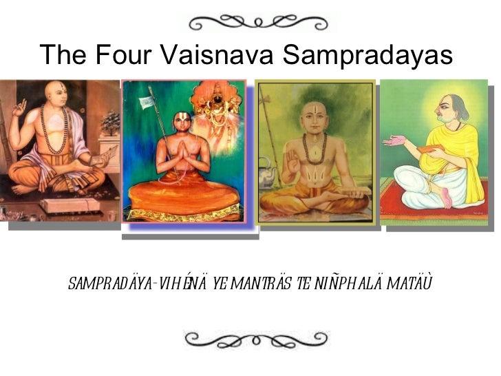 The Four Vaisnava Sampradayas sampradäya-vihénä ye manträs te niñphalä matäù