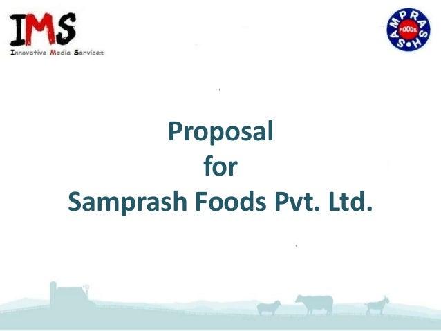 Proposal for Samprash Foods Pvt. Ltd.