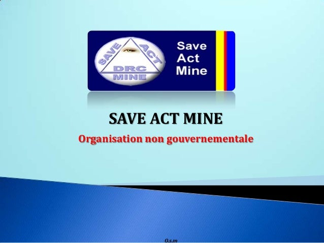 SAVE ACT MINE Organisation non gouvernementale  O.s.m