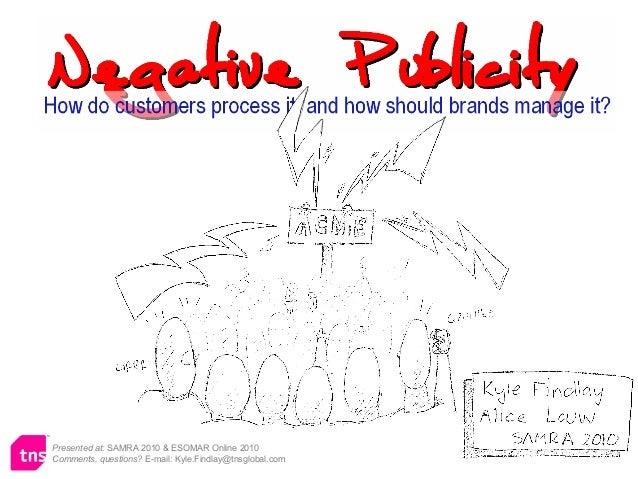 Negative Publicity | Kyle Findlay & Alice Louw | SAMRA 2010 Presented at: SAMRA 2010 & ESOMAR Online 2010 Comments, questi...