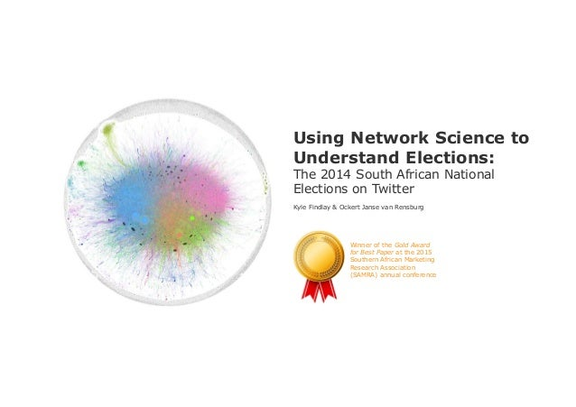Kyle Findlay & Ockert Janse van RensburgUsing Network Science to Understand Elections: The 2014 South African National Ele...