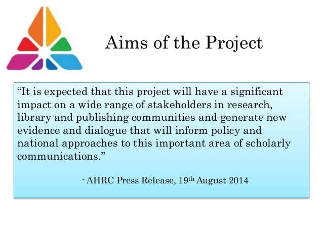 """Aims of the Project """"It is expected that this project will have a significant impact on a wide range of stakeholders in re..."""