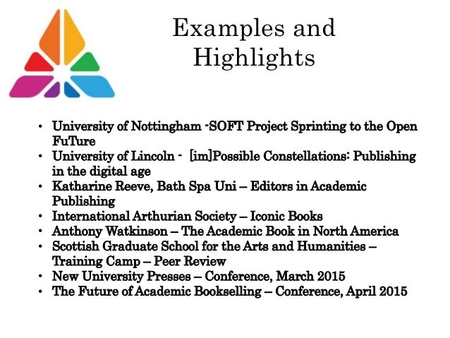 Examples and Highlights • University of Nottingham -SOFT Project Sprinting to the Open FuTure • University of Lincoln - [i...