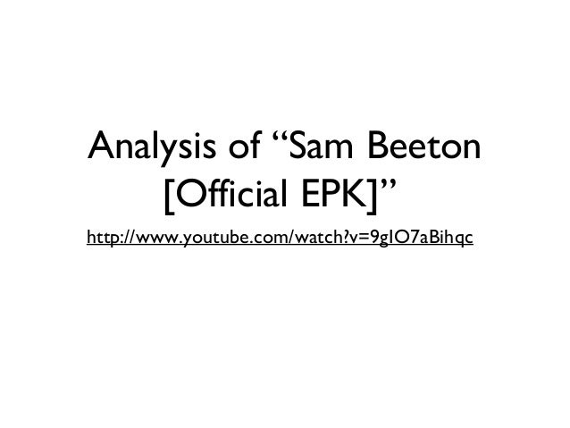"""Analysis of """"Sam Beeton [Official EPK]"""" http://www.youtube.com/watch?v=9gIO7aBihqc"""