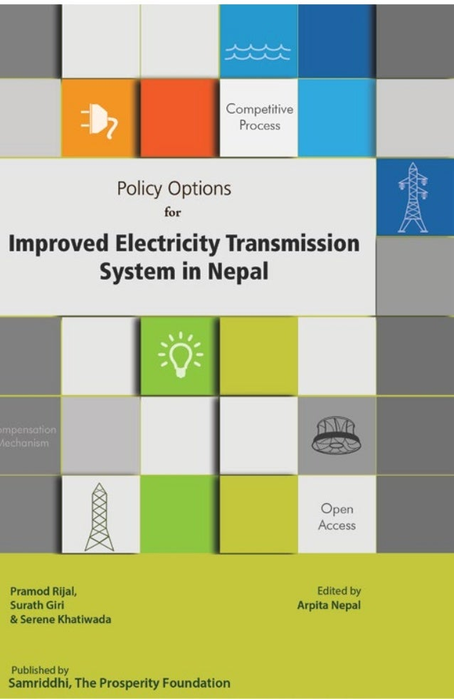 Policy Options for Improved Electricity Transmission System in Nepal Pramod Rijal, Serene Khatiwada & Surath Giri July 201...