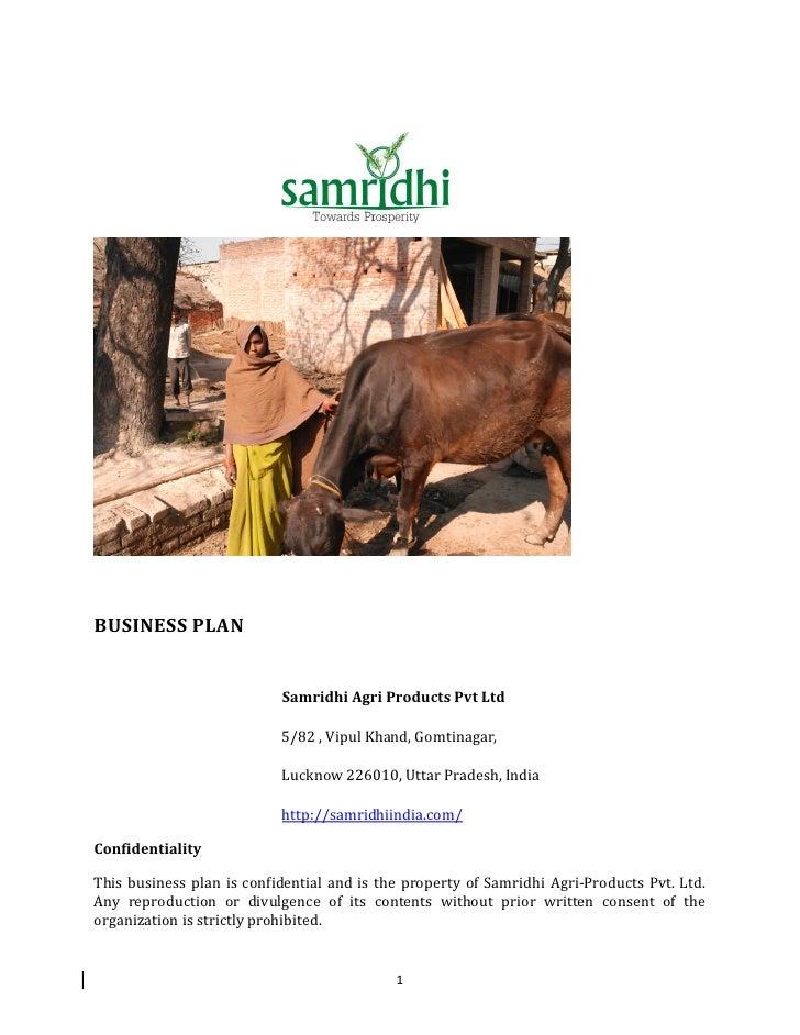 BUSINESS PLAN                           Samridhi Agri Products Pvt Ltd                           5/82 , Vipul Khand, Gomti...