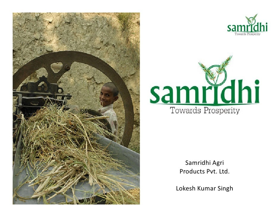 Samridhi Agri Products Pvt. Ltd.Lokesh Kumar Singh