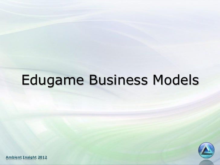 Edugame Business ModelsAmbient Insight 2012