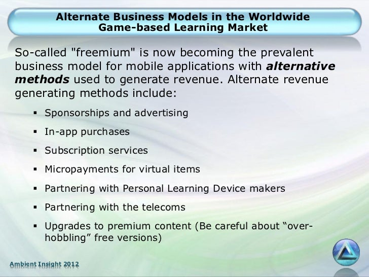 """Alternate Business Models in the Worldwide                    Game-based Learning Market So-called """"freemium"""" is now becom..."""