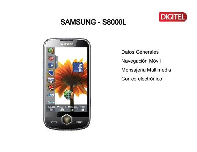 SAMSUNGS8000L              DatosGenerales              NavegaciónMóvil              MensajeriaMultimedia         ...