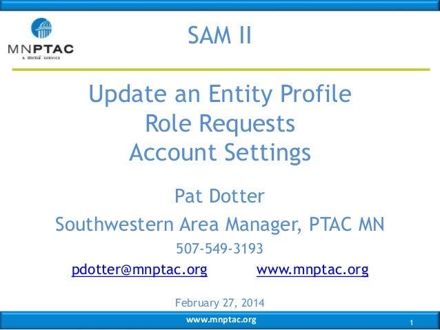 www.mnptac.org Pat Dotter Southwestern Area Manager, PTAC MN 507-549-3193 pdotter@mnptac.org www.mnptac.org February 27, 2...