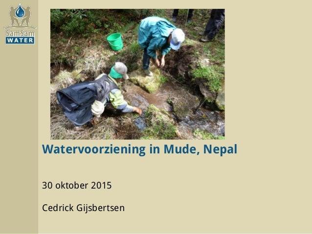 Watervoorziening in Mude, Nepal 30 oktober 2015 Cedrick Gijsbertsen