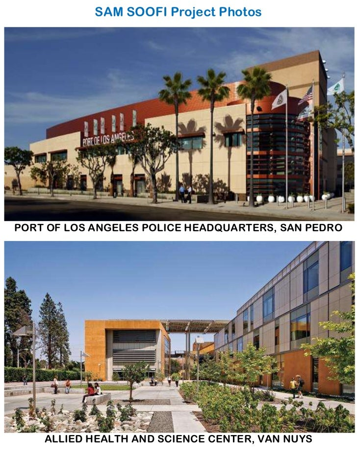 SAM SOOFI Project PhotosPORT OF LOS ANGELES POLICE HEADQUARTERS, SAN PEDRO    ALLIED HEALTH AND SCIENCE CENTER, VAN NUYS