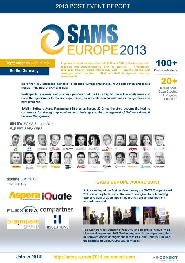 2013 POST EVENT REPORT  September 26 – 27, 2013  Implementation of an enterprise-wide SLM and SAM | Cost-saving, riskreduc...