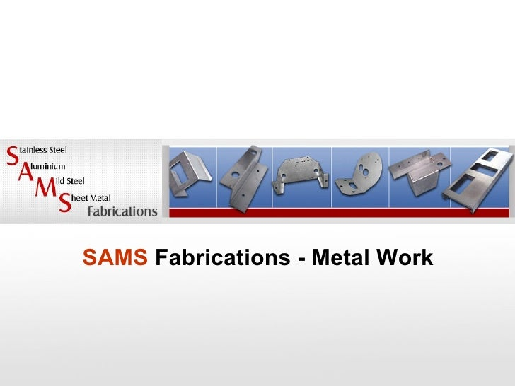 SAMS  Fabrications - Metal Work