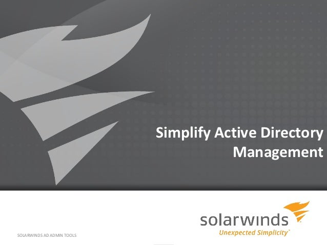 Simplify Active Directory                                       ManagementSOLARWINDS AD ADMIN TOOLS                       ...