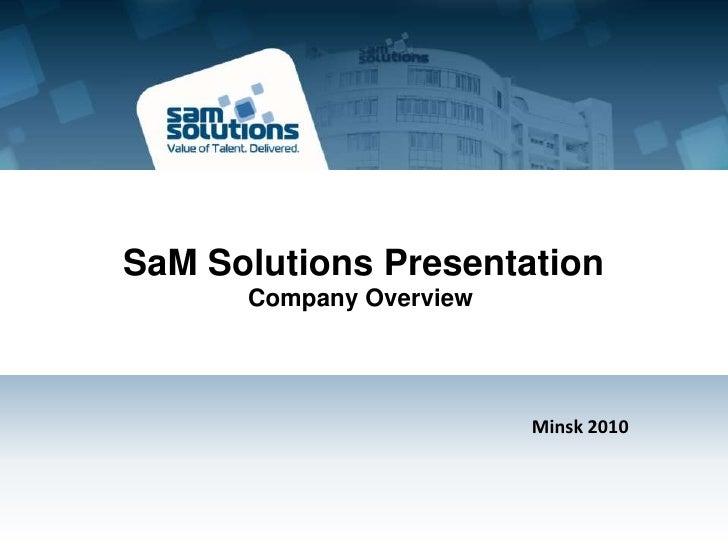 SaM Solutions Presentation<br />Company Overview<br />Minsk 2010 <br />