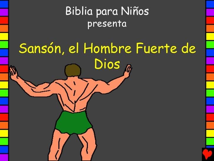 Biblia para Niños           presentaSansón, el Hombre Fuerte de            Dios