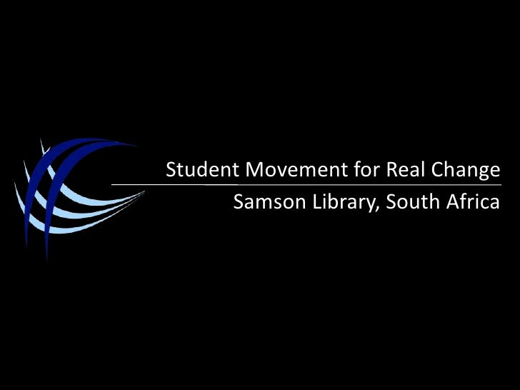 Student Movement for Real Change<br />Samson Library, South Africa<br />