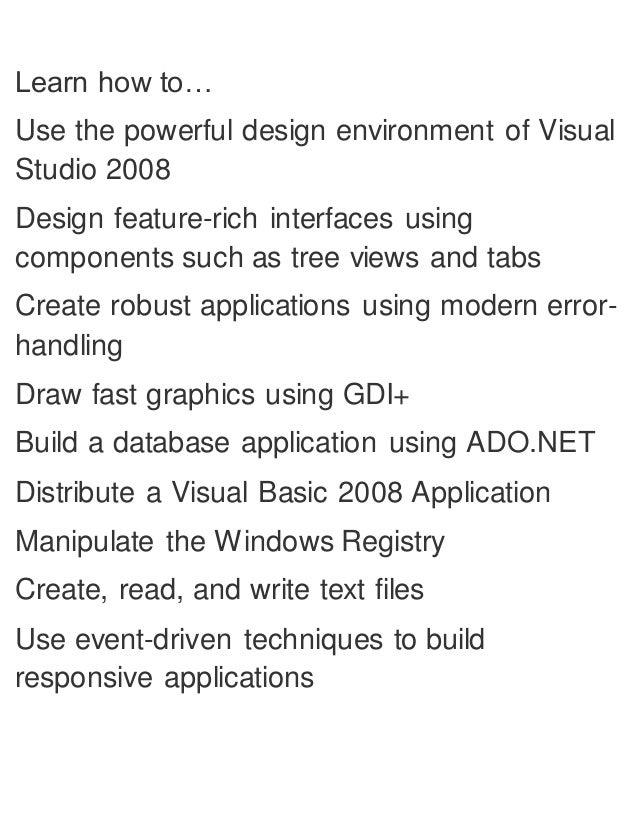 Learn how to… Use the powerful design environment of Visual Studio 2008 Design feature-rich interfaces using components su...