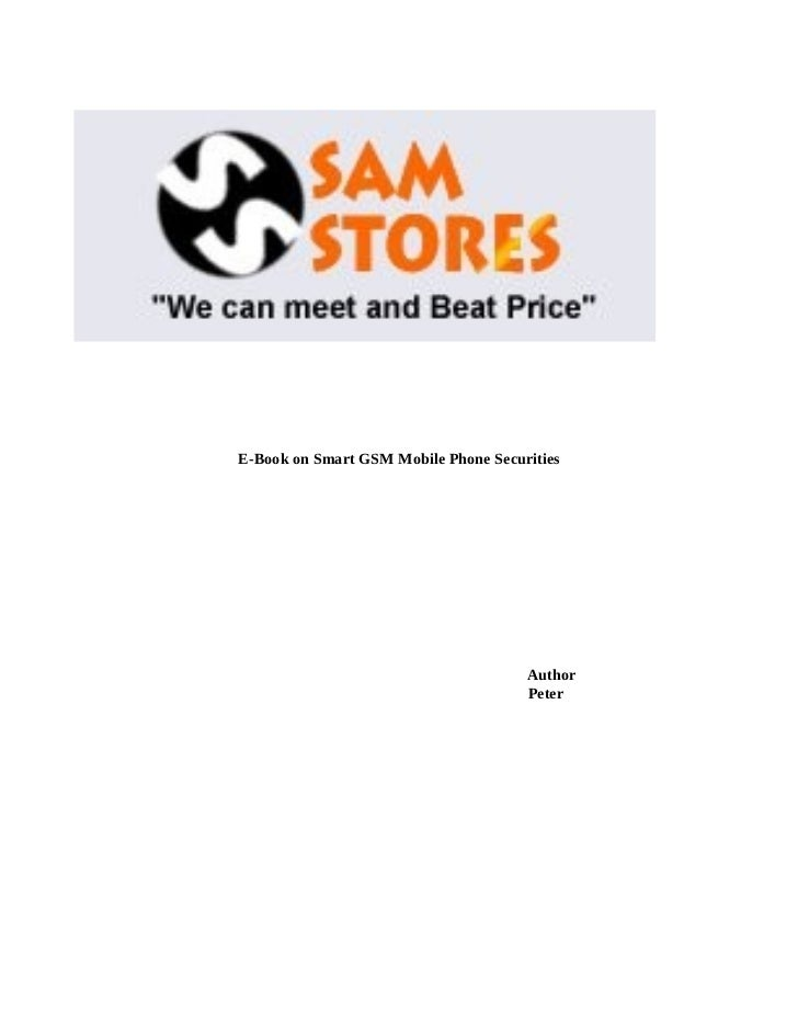 E-Book on Smart GSM Mobile Phone Securities                                      Author                                   ...
