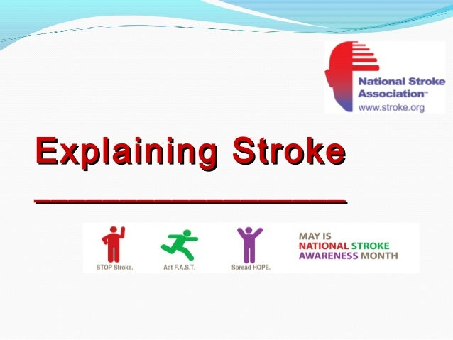 Explaining StrokeExplaining Stroke____________________________________