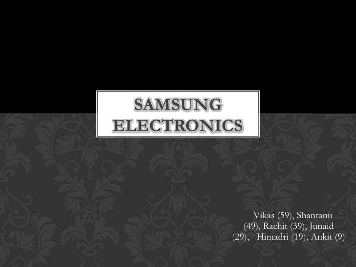 Samsung Electronics<br />Vikas (59), Shantanu (49), Rachit (39), Junaid (29),   Himadri (19), Ankit (9)<br />