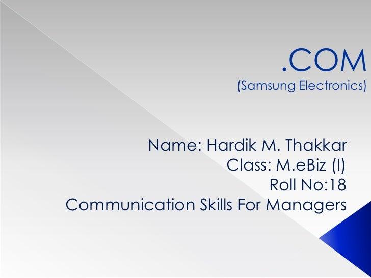 .COM                     (Samsung Electronics)       Name: Hardik M. Thakkar                   Class: M.eBiz (I)          ...