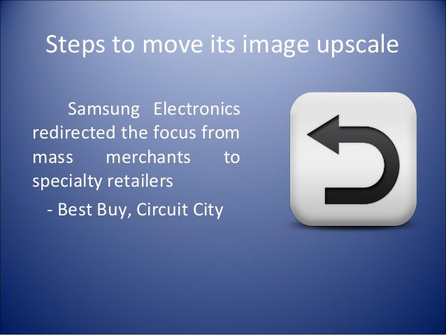 samsung seca redefining a brand View news & video headlines for wednesday, 25 jul 2012 on  certain gills onions brand fresh  samsung becomes the most preferred tv brand in the us and.