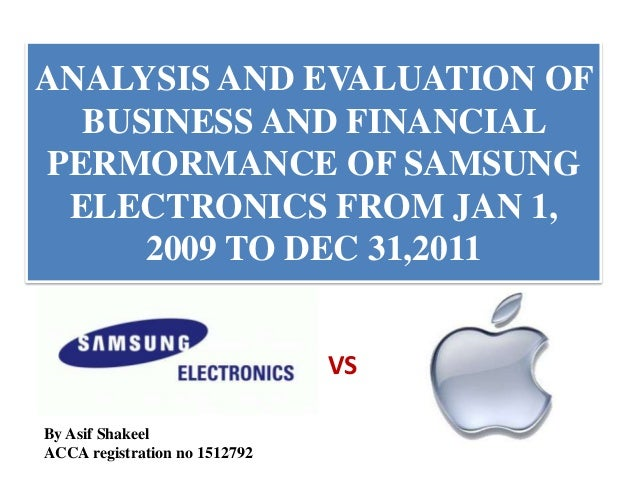 ANALYSIS AND EVALUATION OF  BUSINESS AND FINANCIALPERMORMANCE OF SAMSUNG ELECTRONICS FROM JAN 1,     2009 TO DEC 31,2011  ...