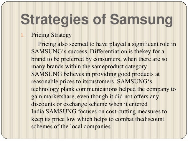 pricing strategies of samsung Pricing strategy –  900 explain pricing strategies for making effective pricing decisions - 900 explain pricing strategies for making effective pricing.