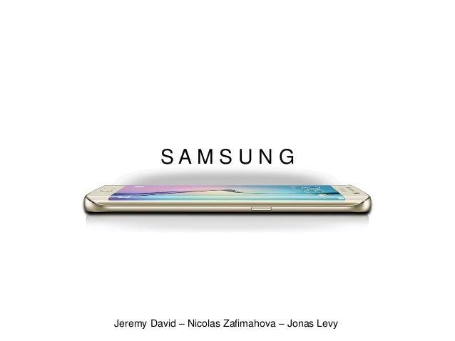 S A M S U N G Jeremy David – Nicolas Zafimahova – Jonas Levy
