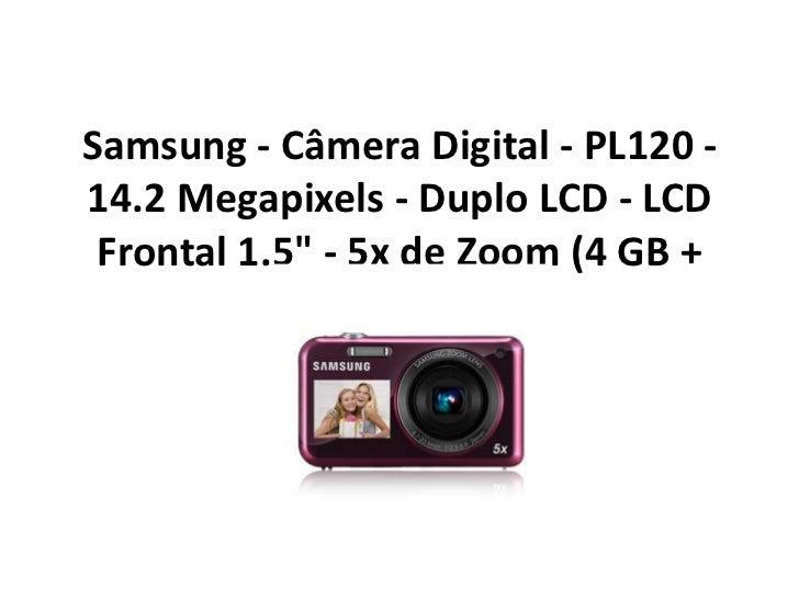 "Samsung - Câmera Digital - PL120 - 14.2 Megapixels - Duplo LCD - LCD Frontal 1.5"" - 5x de Zoom (4 GB + Capa)<br />"