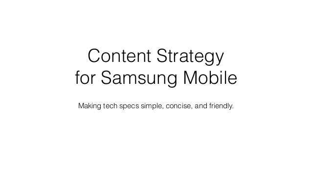 Content Strategy for Samsung Mobile Making tech specs simple, concise, and friendly.