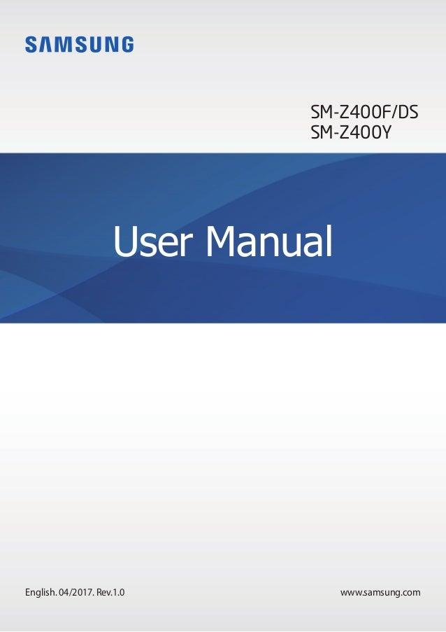 www.samsung.com User Manual English. 04/2017. Rev.1.0 SM-Z400F/DS SM-Z400Y