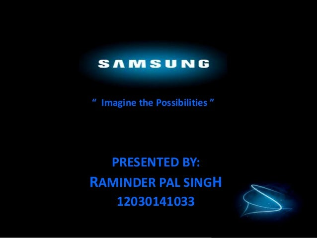 """ Imagine the Possibilities ""  PRESENTED BY:RAMINDER PAL SINGH   12030141033"