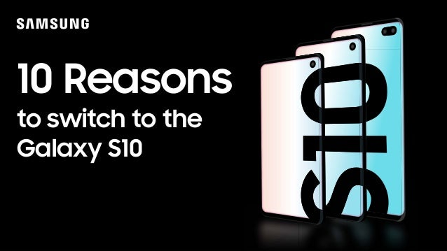 10 Reasons to switch to the Galaxy S10